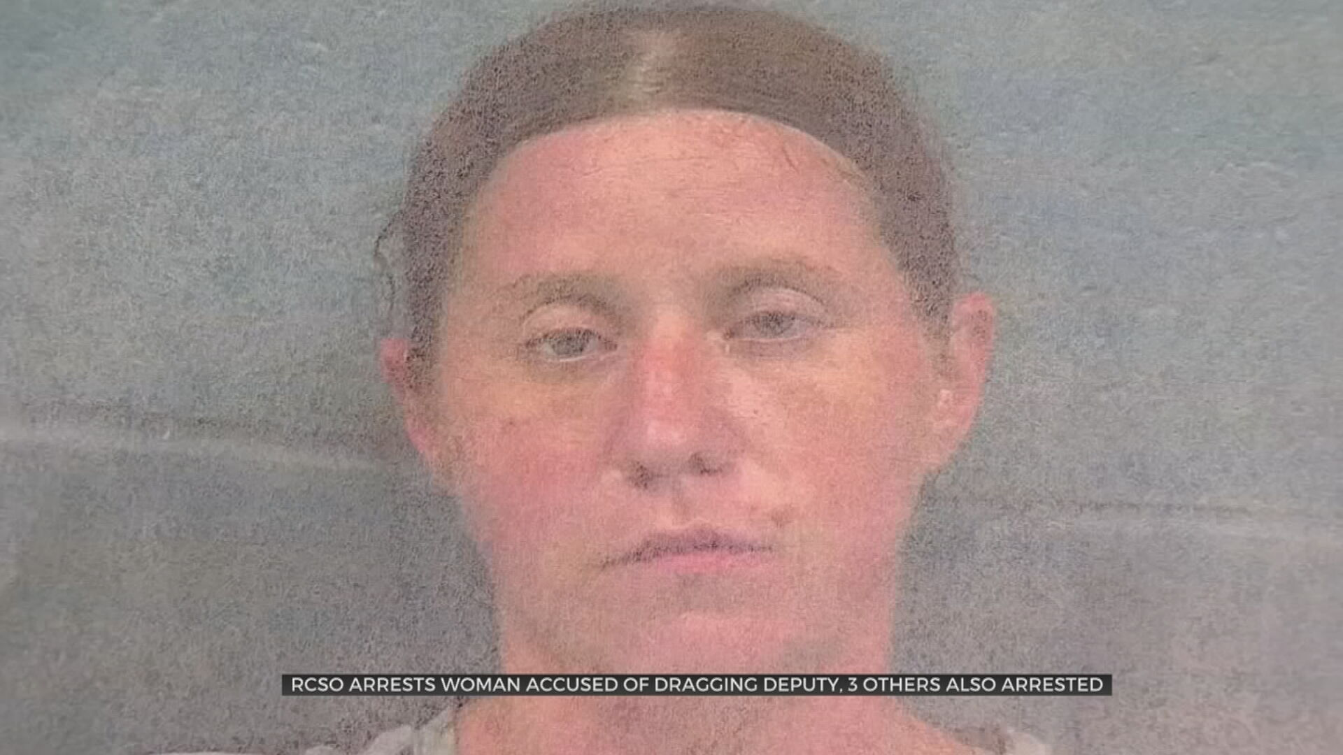 Woman Arrested Accused Of Dragging Rogers Co. Deputy, 3 Others Arrested