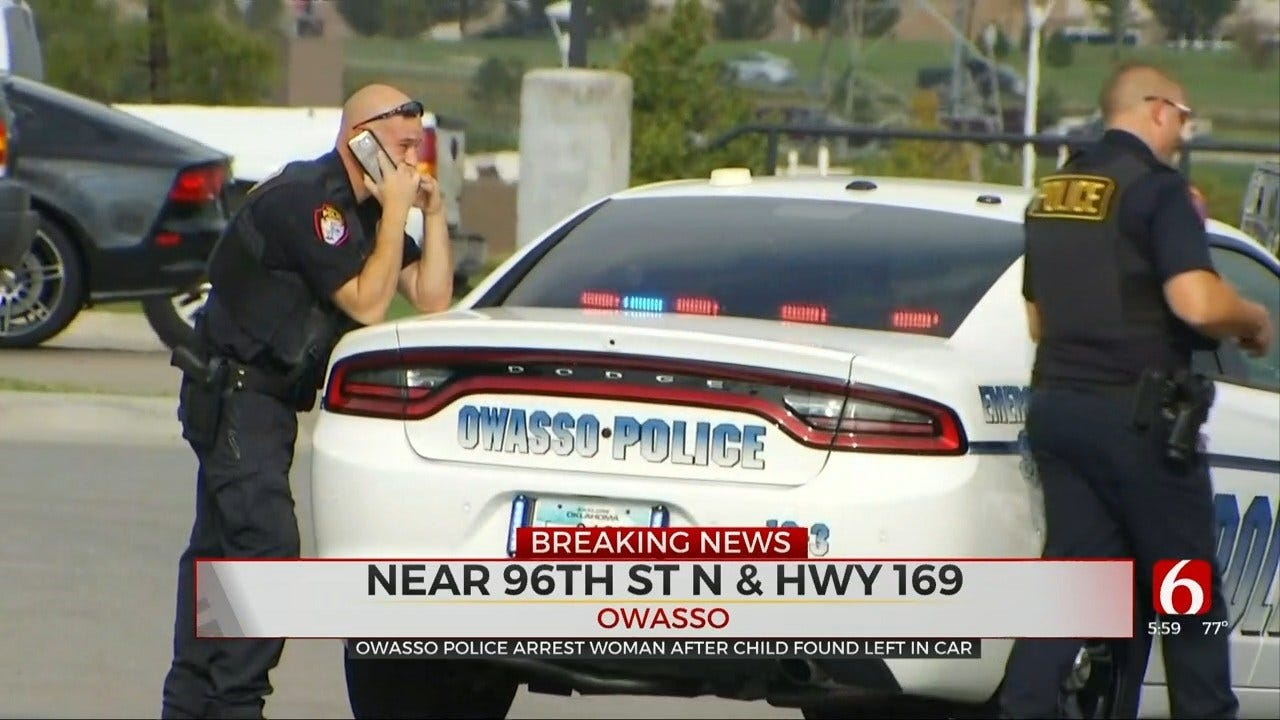 Owasso Police Arrest Woman After Finding Toddler In Hot Car