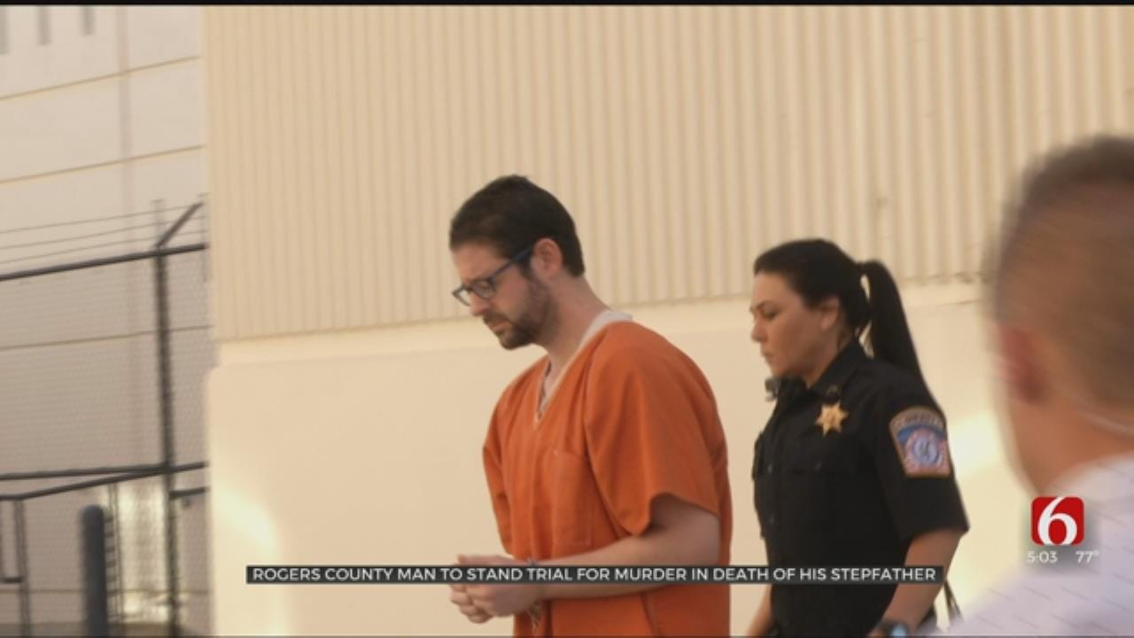 Rogers County Man Accused Of Killing Stepfather To Stand Trial