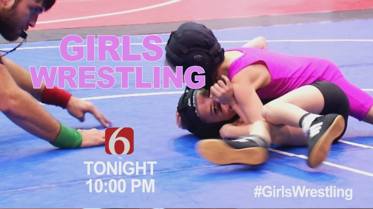 Tonight At 10: Why Oklahoma Girls Want To Take Up Wrestling