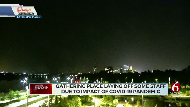 Gathering Place Lays Off 20% Of Furloughed Workers
