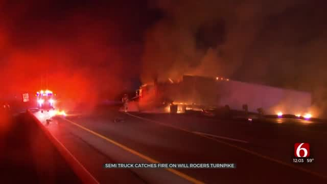 Emergency Crews Responded To Semi-Truck Fire On Will Rogers Turnpike Near Verdigris River