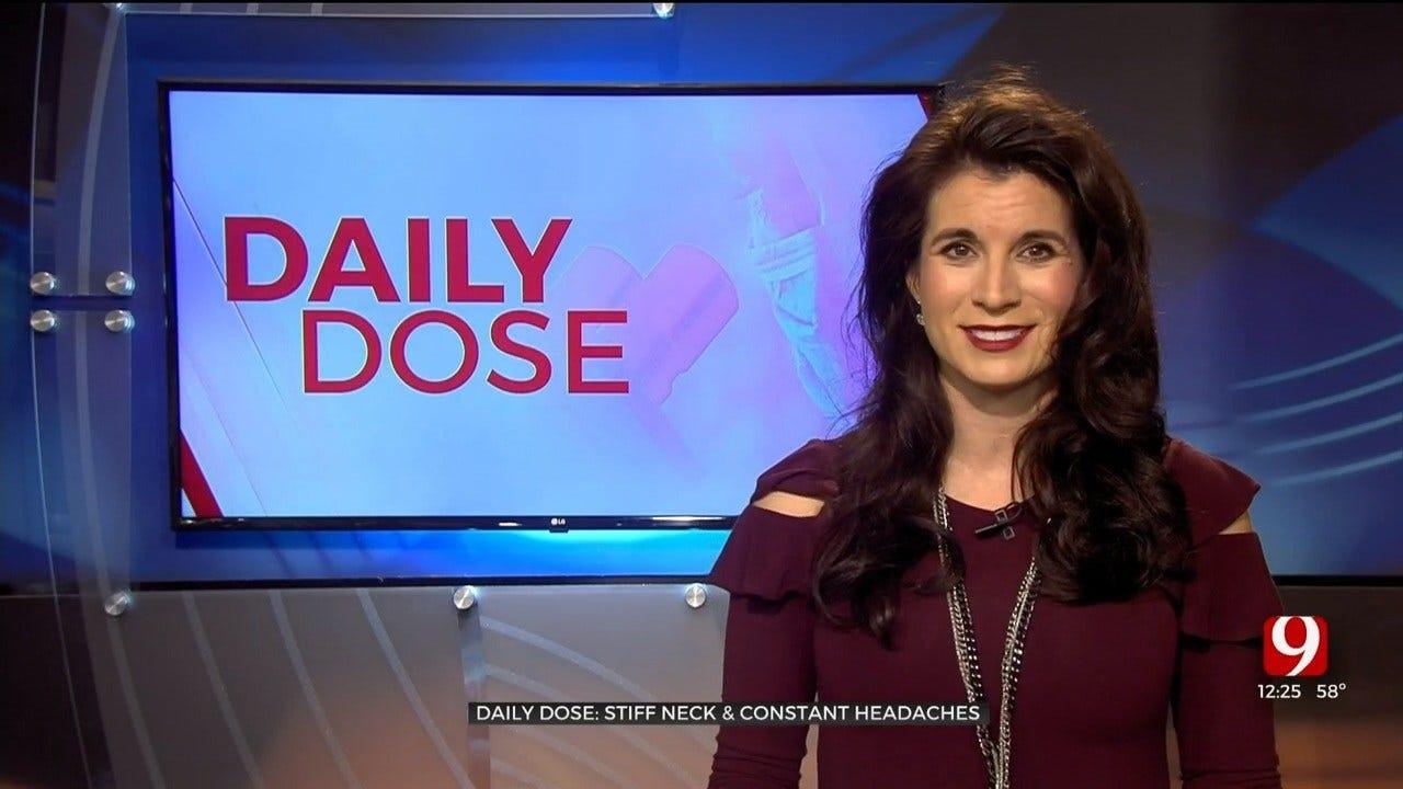 Daily Dose: Stiff Neck & Constant Headaches