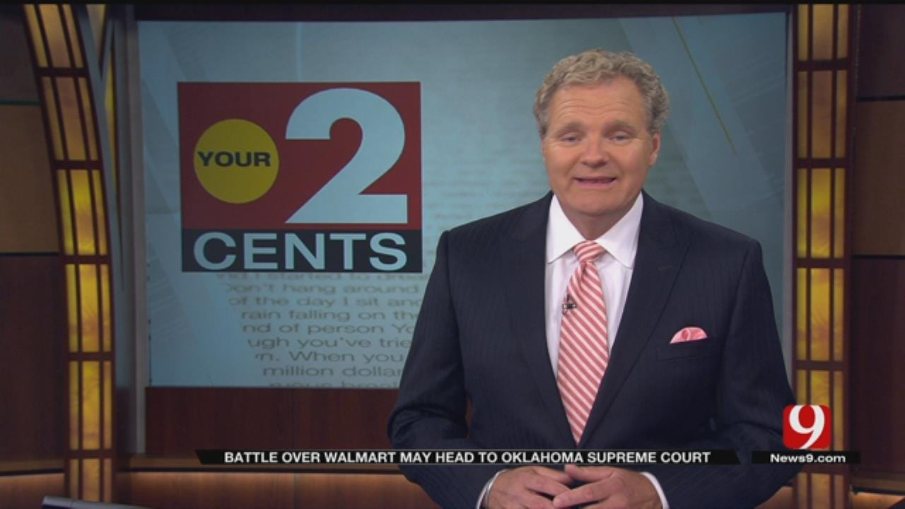 Your 2 Cents: Battle Over Walmart May Head To Oklahoma Supreme Court