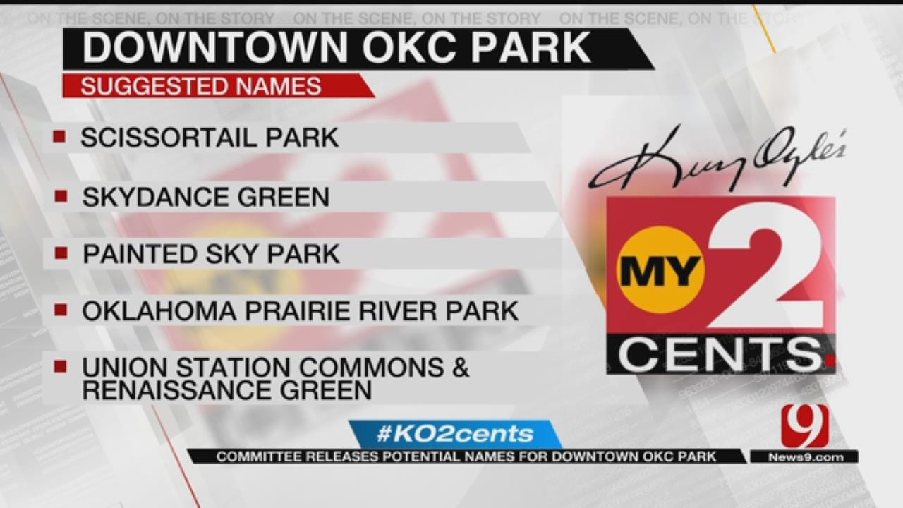 Your 2 Cents: Committee Releases Potential Names For Downtown OKC Park