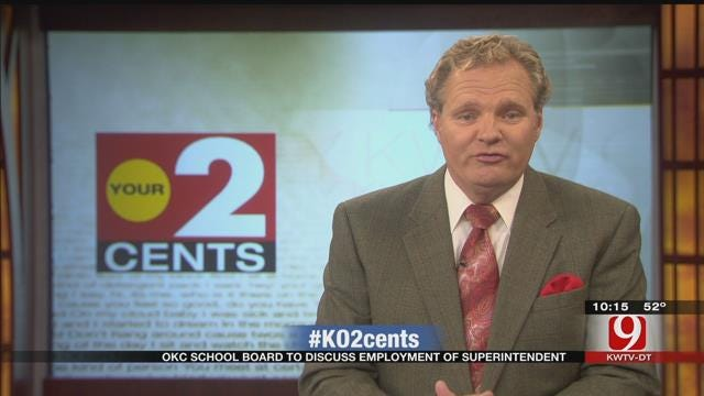 Your 2 Cents: OKC School Board To Discuss Employment Of Superintendent