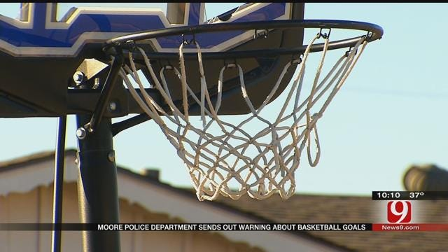 Moore Police Department Sends Out Warning About Basketball Goals