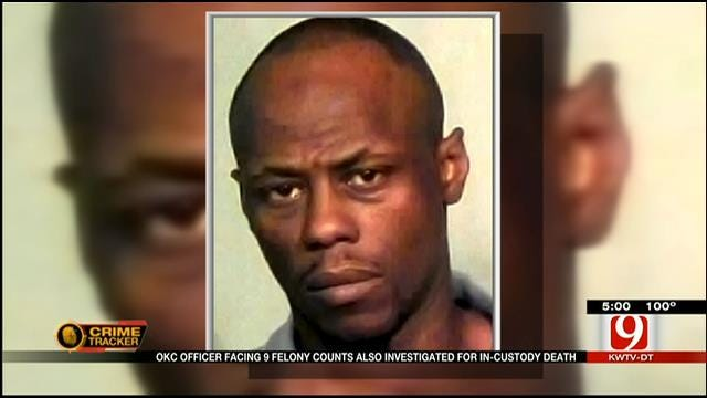 OKC Officer Facing 9 Felony Counts Also Investigated For In-Custody Death