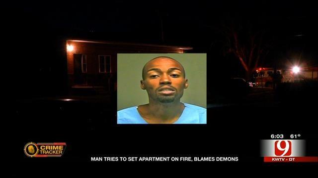 OKC Man Tries To Set Apartment On Fire, Blames Demons