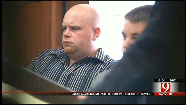 Justin Adams Bound Over To Trial In Wife's Death