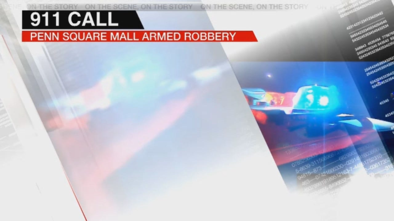 OKC Police Release 911 Call In Armed Robbery At Penn Square Mall