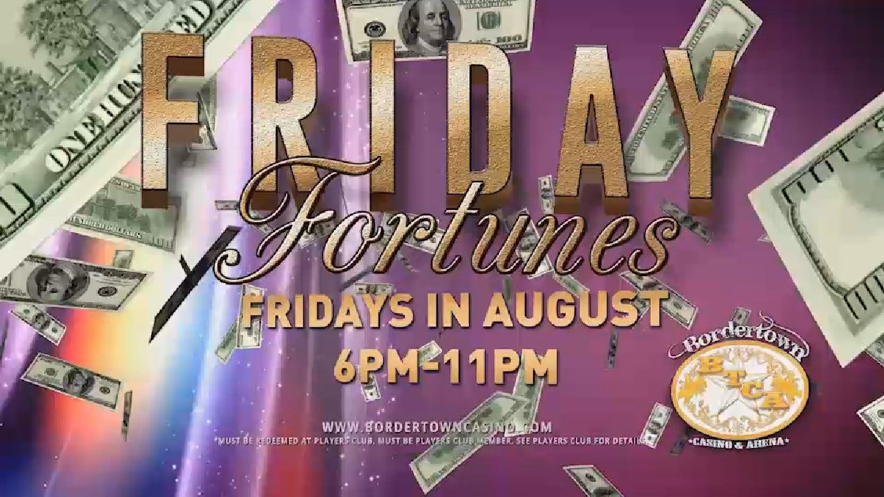 Border Town Casino Friday Fortune Aug 2017