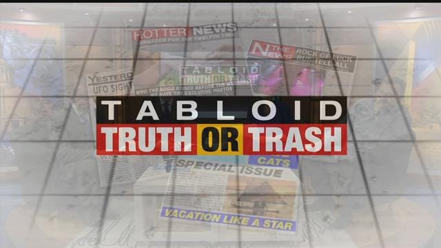 Tabloid Truth Or Trash For Tuesday, April 12