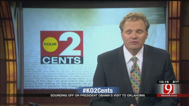 Your 2 Cents: Sounding Off On President Obama's Visit To Oklahoma