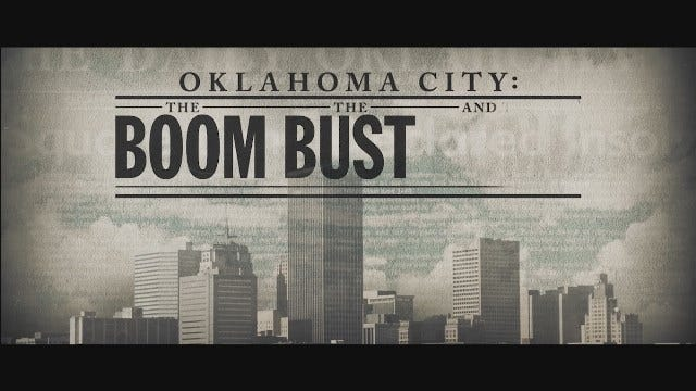 OKC Documentary: The Boom, The Bust, The Bomb