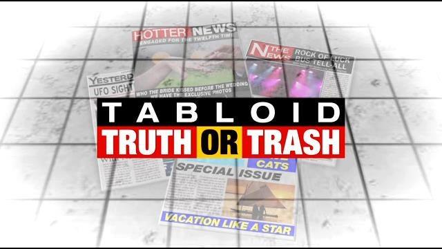 Tabloid Truth Or Trash For Tuesday, February 24