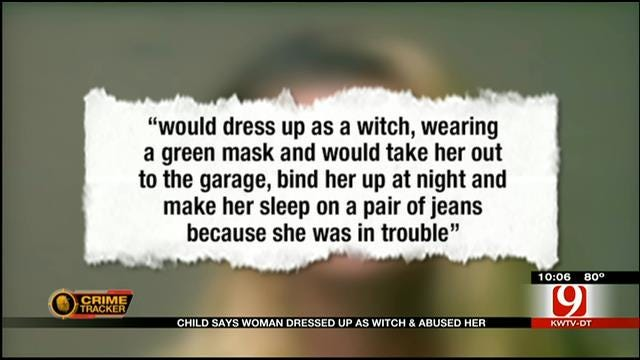 Child Says OKC Woman Dressed Up As Witch, Abused Her
