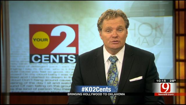 Your 2 Cents: Bringing Hollywood To Oklahoma