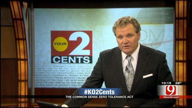 Your 2 Cents: 'Common Sense' Zero Tolerance Act Goes Too Far