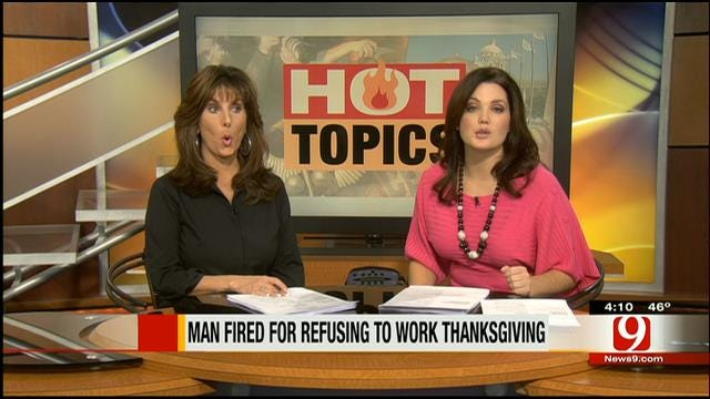 Hot Topics: Man Fired For Refusing To Work Thanksgiving