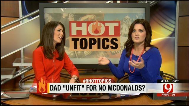 Hot Topics: Dad Loses Custody Over McDonalds Meal