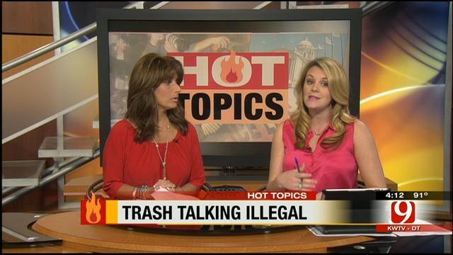 Hot Topics: Trash Talking Illegal