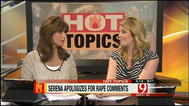 Hot Topics: Serena Apologizes For Rape Comments