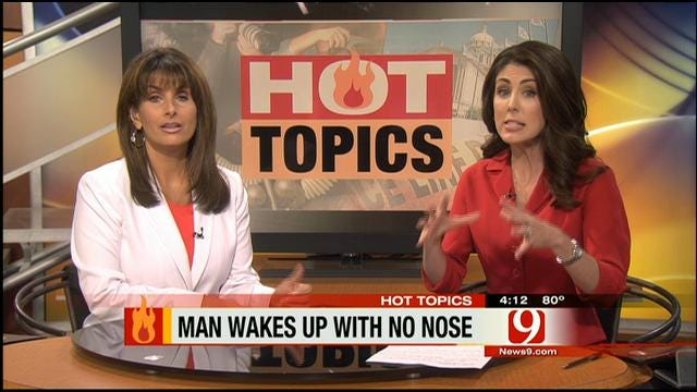 HOT TOPICS: Doctor Removes Tulsa Man's Nose During Surgery