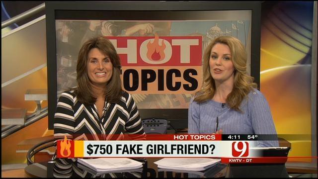 Hot Topics: $750 Fake Girlfriend?