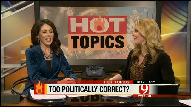 Hot Topics: Too Politically Correct?