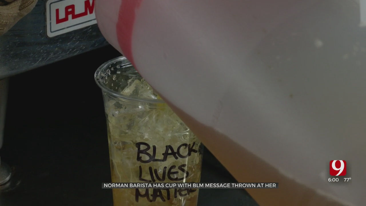 Norman Barista Has Cup With Black Lives Matter Message Thrown At Her