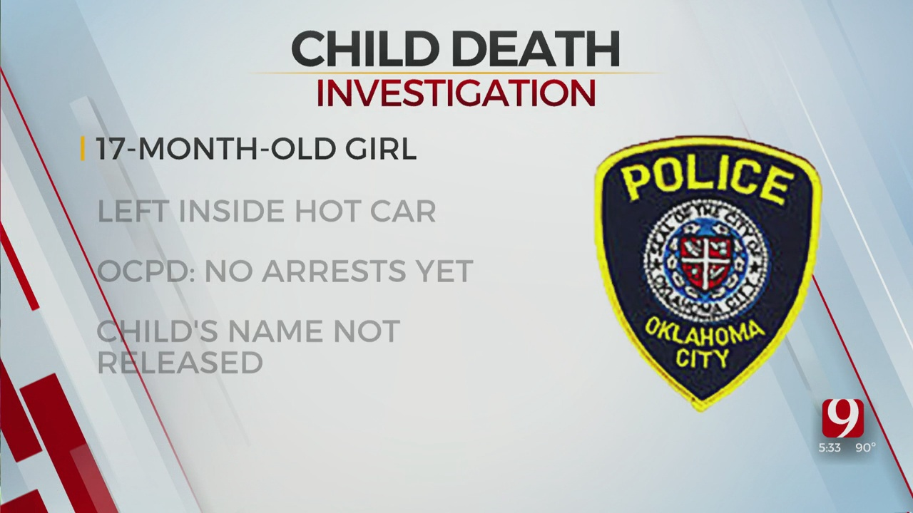 Toddler Dies After Being Left In Hot Car, OKC Police Investigating