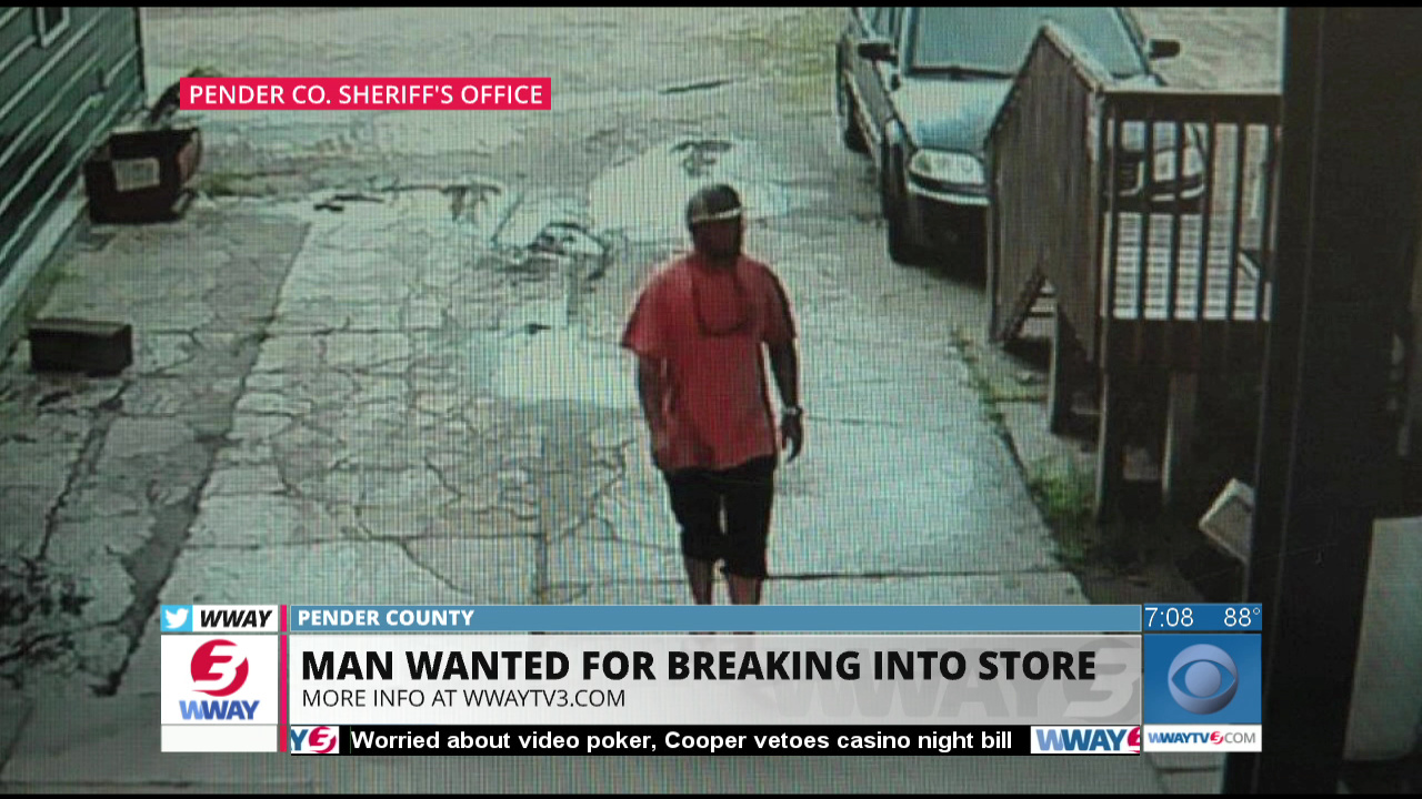 Man Wanted For Breaking And Entering Larceny WWAY TV - Wway radar